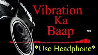 2018 Full Hard Bass Sound Check[Dialogue Mix]|Vibration Ka Baap|
