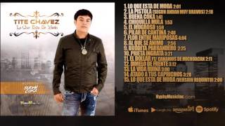 Chiquilla Mula - Tite Chavez....(Album-Lo Que Esta De Moda2016)