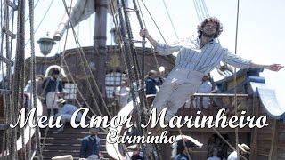 Meu Amor Marinheiro - Carminho | Novo Mundo C/ Letra