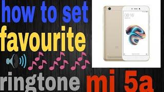 How to set favorite 🎶 ringtones 🎶 mi 5a mobile