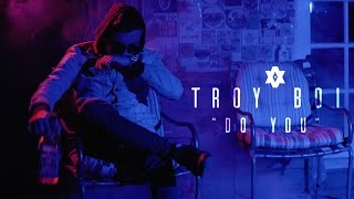 TroyBoi - Do You?