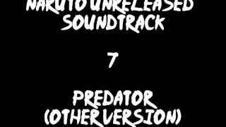 Naruto Unreleased Soundtrack - Predator (other Version)