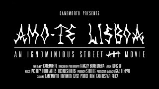 Amo-Te Lisboa | An ignominious street a̶̶r̶̶t̶̶ movie (2015) TRAILER