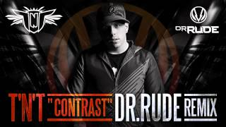 TNT Aka Technoboy 'n' Tuneboy - Contrast (Dr Rude Remix Official preview)