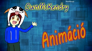 OwnMcKendry [Animáció]