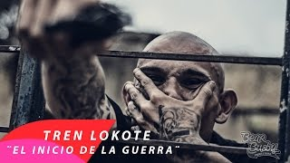TREN LOKOTE // EL INICIO DE LA GUERRA // VIDEO OFFICIAL