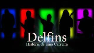 Promo - Delfins - História de uma Carreira