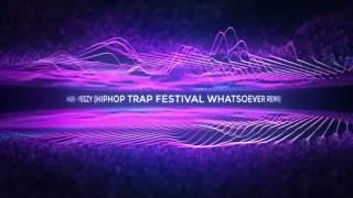 KEMAL PALEVI - YEEZY (HIPHOP TRAP FESTIVAL WHATSOEVER REMIX)