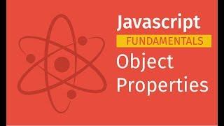 Javascript Fundamentals: Object Properties