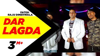 Dar Lagda (Full Song) | Raju Dinehwala Ft. Fateh| Dr Zeus | Latest Punjabi Song 2016