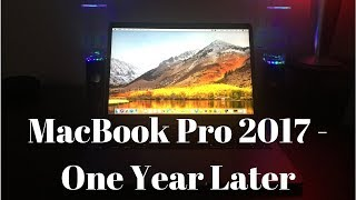 Macbook Pro 2017 - One Year Later