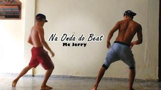 MC Jerry - Na Onda do Beat (coreografia)- Lucas Costa Part. Gabriel Maison
