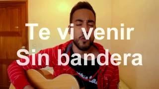 Te vi venir - Sin Bandera (Cover por Rafha Ruiz)