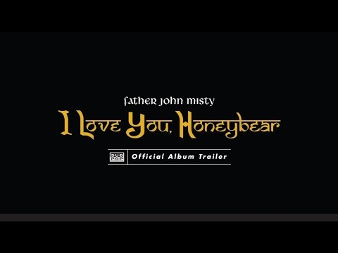 father-john-misty-i-love-you-honeybear-album-trailer-sub-pop