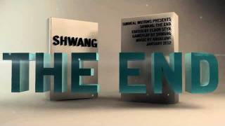 Shwang//The End Trailer