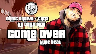 Chris Brown x Tyga x Ty Dolla $ign Type Beat - Come Over (Prod. By N-Geezy x tatao)