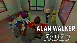 ROBLOX BULLY STORY  -  Faded Remix (Alan Walker)
