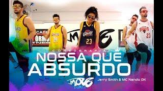 Nossa Que Absurdo  - Jerry Smith & MC Nando DK - Move Dance brasil - Coreografia