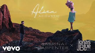 Sabrina Carpenter, Jonas Blue - Alien (Acoustic / Audio Only)