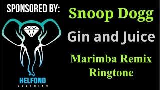 Snoop Dogg - Gin and Juice Marimba Ringtone and Alert