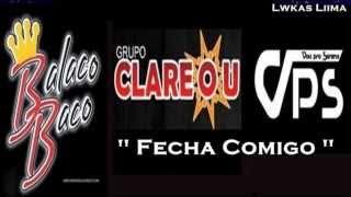 Grupos Balacobaco, Clareou & Vou Pro Sereno - Fecha Comigo | Lançamento 2013