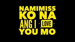 MM & MJ MAGNO - Namimiss Ko Na Ang I Love You Mo (LYRICS)