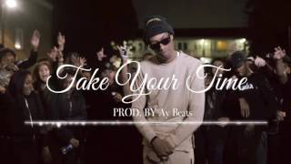 [SOLD] Mostack & Mist Type Beat | 'Take Your Time' | 2017 | PROD. BY Ay Beats