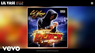 Lil Yase - Get It In (Audio) ft. Yatta