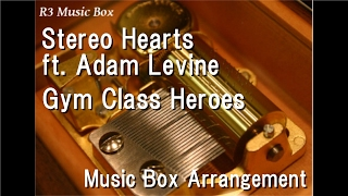 Stereo Hearts ft. Adam Levine/Gym Class Heroes [Music Box]