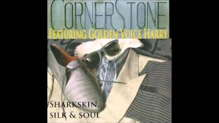 You Gave Me Somebody To Love - Cornerstone featuring Golden Voice Harry