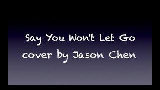Say You Won't Let Go by James Arthur (TIF cover ft. Jason Chen)