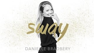 Danielle Bradbery - Sway (Static Version)