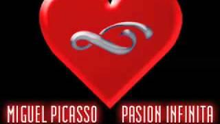MIGUEL PICASSO - PASION INFINITA (ORIGINAL MIX)