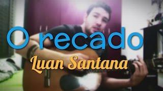 O recado (Acústico) Luan Santana - Bruno HP