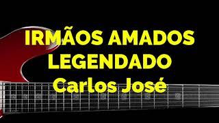 IRMÃOS AMADOS -175 HARPA CRISTÃ-Carlos José-LEGENDADO