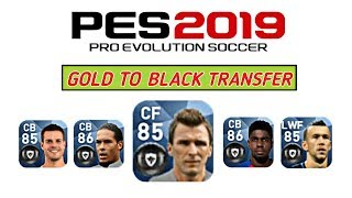 PES 2019 • Gold to Black Ball Update Players