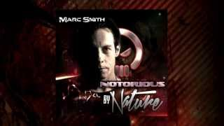 Marc Smith - Notorious By Nature **OUT NOW** (HUAACD004)