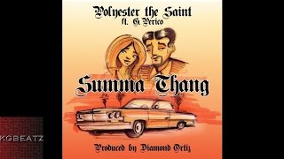 Polyester The Saint ft. G. Pericho - Summa Thang [New 2015]