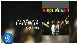 Raça Negra - Carência (Raça Negra Vol. 1) [Áudio Oficial]