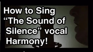 How to sing The Sound Of Silence Simon & Garfunkel Vocal Harmony Tutorial Lesson