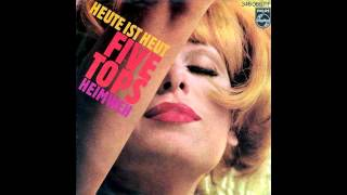 Five Tops - Heute Ist Heut (Let's Live For Today, German Cover)