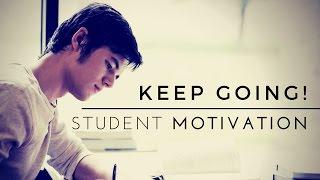 Keep Going! - School Motivation