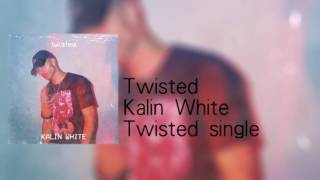 Kalin White- Twisted
