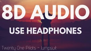 Twenty One Pilots - Jumpsuit (8D AUDIO)