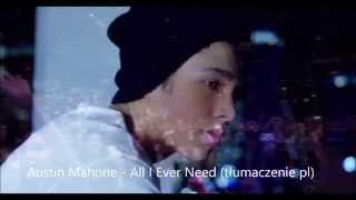 Austin Mahone - All I Ever Need (tłumaczenie pl)