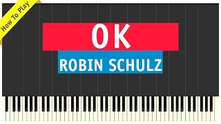 Robin Schulz - OK - Piano Cover (How To Play Tutorial) - feat. James Blunt
