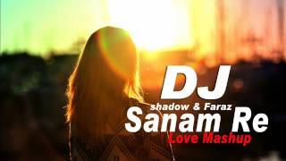 Sanam Re Remix djshadow & Djfaraz