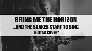 "Hasnain Ali - Bring Me The Horizon - And The Snakes Start To Sing ""Guitar Cover"""