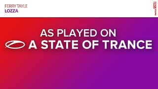 Ferry Tayle - Lozza [A State Of Trance 742]