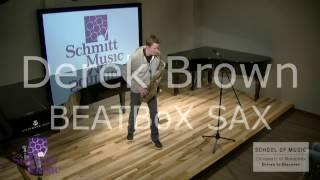 """Derek Brown BEATBoX SAX """"Human Error"""" : UMN - Schmitt Music Saxophone Series"""